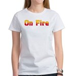 On Fire Women's T-Shirt