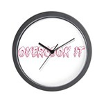 Overcook It Wall Clock
