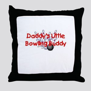 Daddy's Little Bowling Buddy Throw Pillow