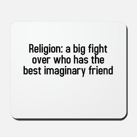 Religion: a big fight Mousepad