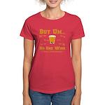 But Um Drinking Game Women's Dark T-Shirt