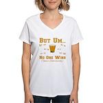 But Um Drinking Game Women's V-Neck T-Shirt