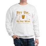 But Um Drinking Game Sweatshirt