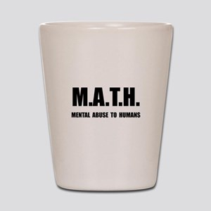 Math Abuse Shot Glass