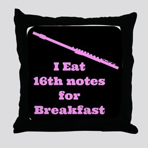 Flute I eat 16th notes for Breakfast Throw Pillow