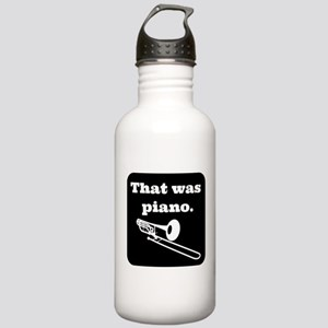 That was Piano trombone Stainless Water Bottle 1.0