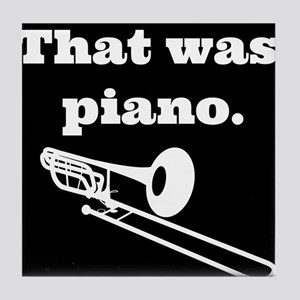 That was Piano trombone Tile Coaster