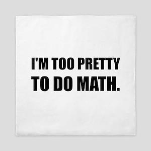 Too Pretty To Do Math Queen Duvet