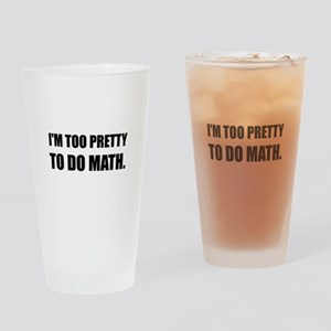 Too Pretty To Do Math Drinking Glass
