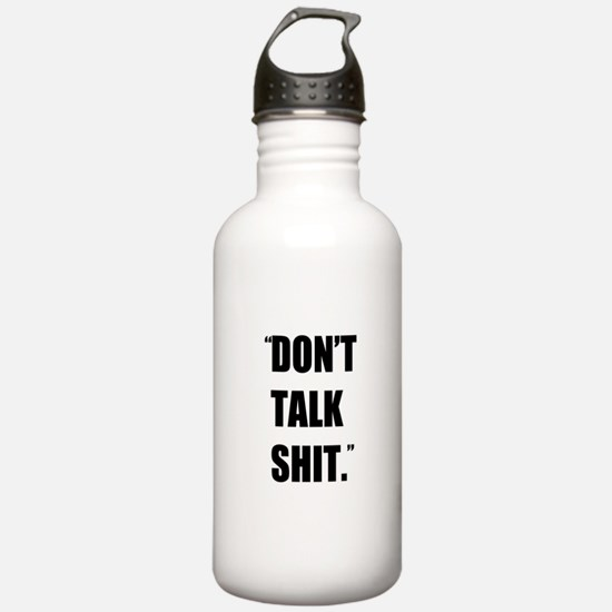 Don't Talk Shit Sports Water Bottle