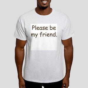 Be My Friend Ash Grey T-Shirt