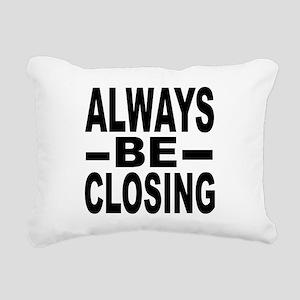 """""""Always Be Closing"""" Rectangular Canvas Pillow"""