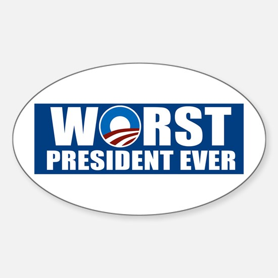 Worst President Ever Sticker (Oval)