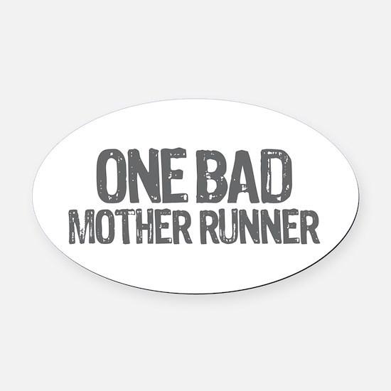 one bad mother runner Oval Car Magnet