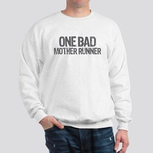 one bad mother runner Sweatshirt
