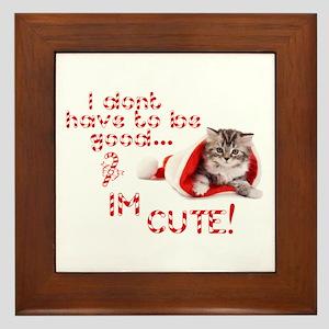 I dont have to be good Im cute Framed Tile