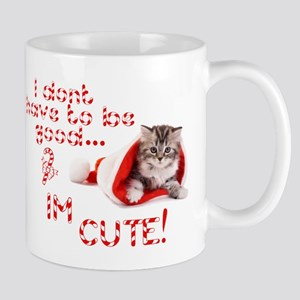 I dont have to be good Im cute Mug