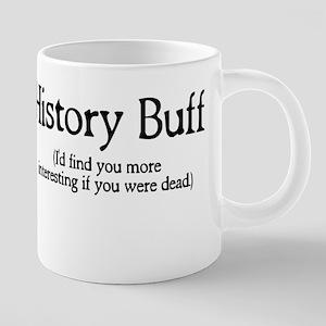History Buff I'd Find You Mor Large Mugs