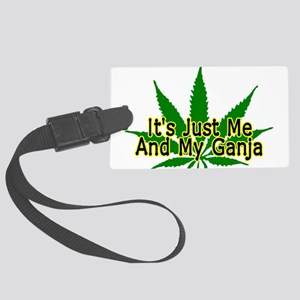Me And My Ganja Large Luggage Tag