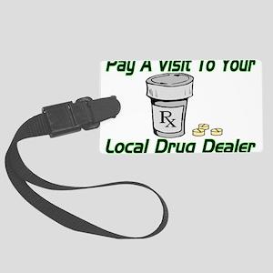 Local Drug Dealer Large Luggage Tag