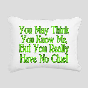 You Have No Clue Rectangular Canvas Pillow