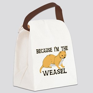 Because I'm The Weasel Canvas Lunch Bag