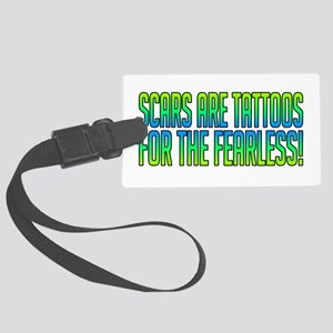 Scars Are Tattoos Large Luggage Tag