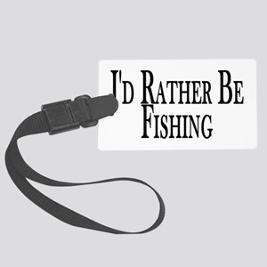 Rather Be Fishing Large Luggage Tag