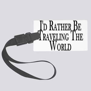 Rather Travel The World Large Luggage Tag