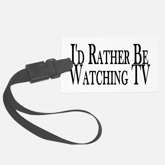 Rather Watch TV Luggage Tag