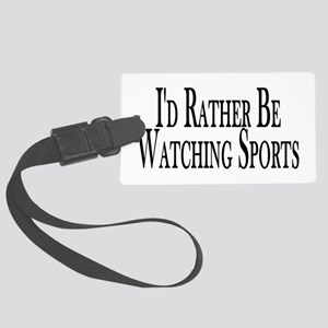 Rather Watch Sports Large Luggage Tag