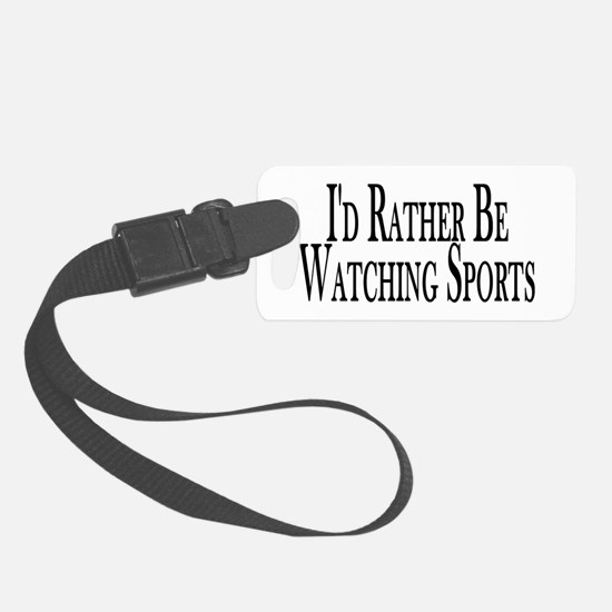 Rather Watch Sports Luggage Tag