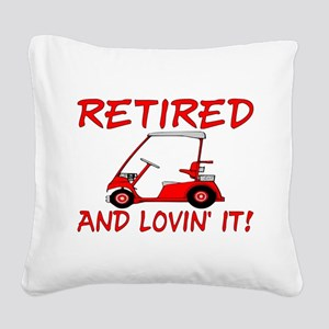 Retired And Lovin' It Square Canvas Pillow