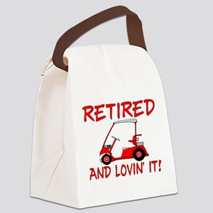 Retired And Lovin' It Canvas Lunch Bag