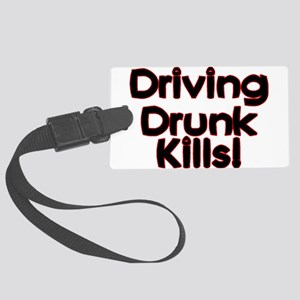 Driving Drunk Kills Large Luggage Tag