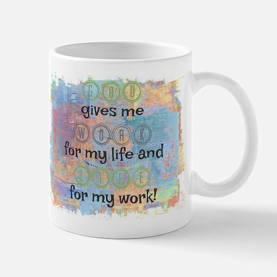 God gives work and life Mugs