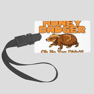 Oh No Honey Badger Large Luggage Tag