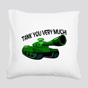 Tank You Very Much Square Canvas Pillow