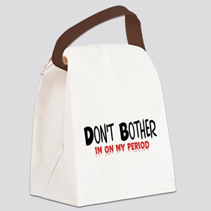Don't Bother Period Canvas Lunch Bag