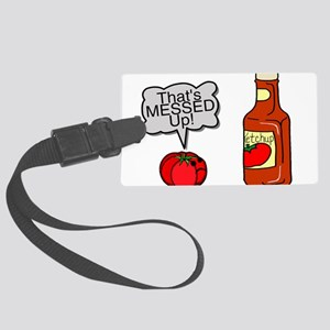 Messed Up Ketchup Large Luggage Tag