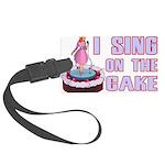I Sing On The Cake Large Luggage Tag