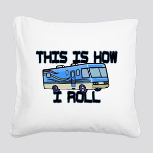How I Roll RV Square Canvas Pillow