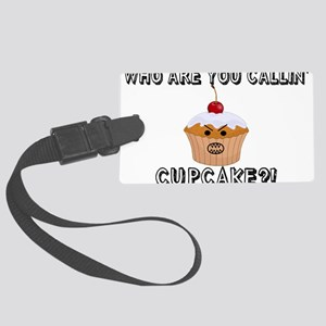 Don't Call Me Cupcake Large Luggage Tag