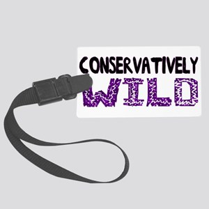 Conservatively Wild Large Luggage Tag