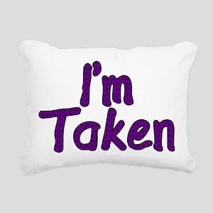 I'm Taken Rectangular Canvas Pillow