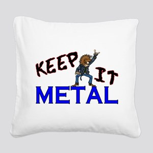 Keep It Metal Square Canvas Pillow