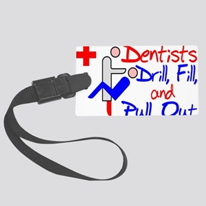 Dentists Drill Large Luggage Tag