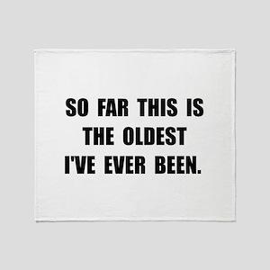 Oldest Ever Been Throw Blanket