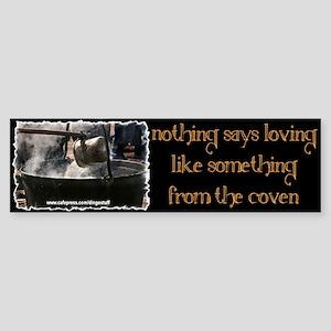 """""""Coven Lovin'"""" Bumper Sticker"""