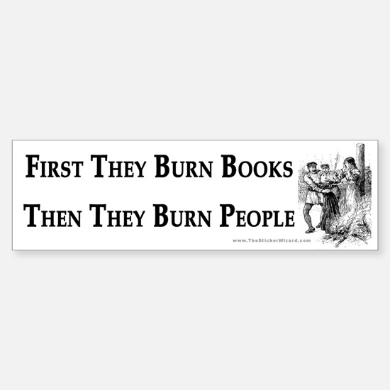 First They Burn Books Bumper Bumper Bumper Sticker